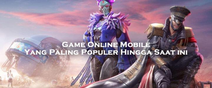 3 Game Online Mobile Yang Paling Populer Hingga Saat ini